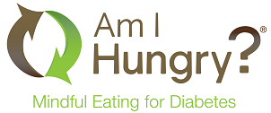 Am I Hungry Mindful Eating for Diabetes