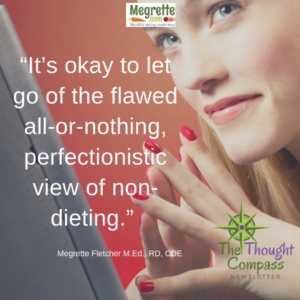 Let go of the all or nothing view of non-dieting