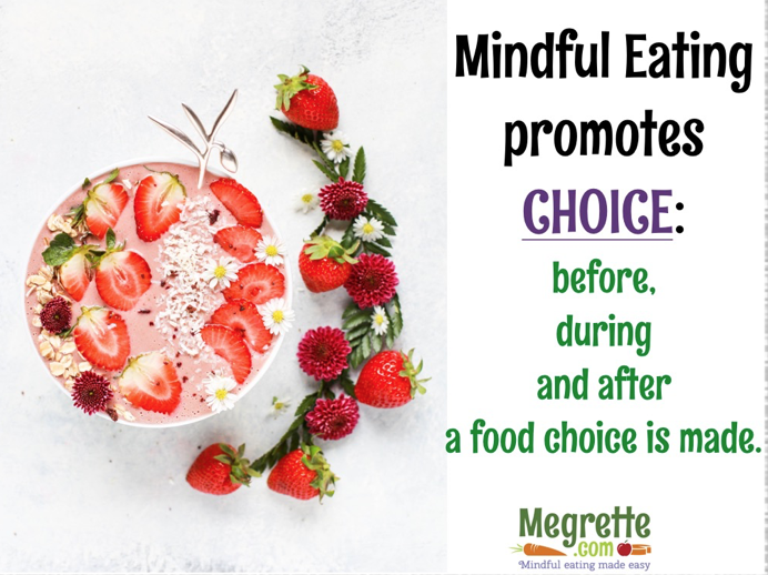 Mindful Eating Promotes Choice
