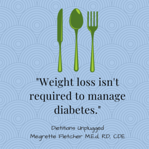 Weight loss is not required to manage diabetes